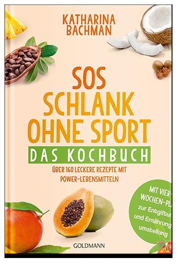 SOS Schlank ohne Sport Das Kochbuch